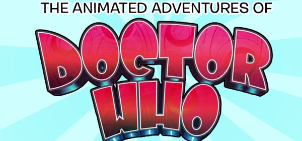The Animated Adventures of Doctor Who