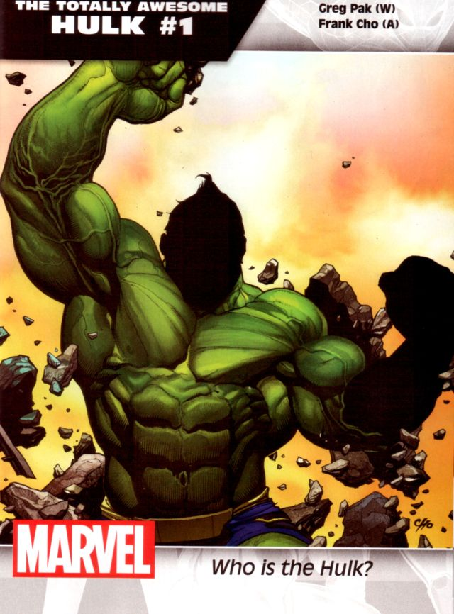 The Totally Awesome Hulk #1 W: Greg Pak A: Frank Cho