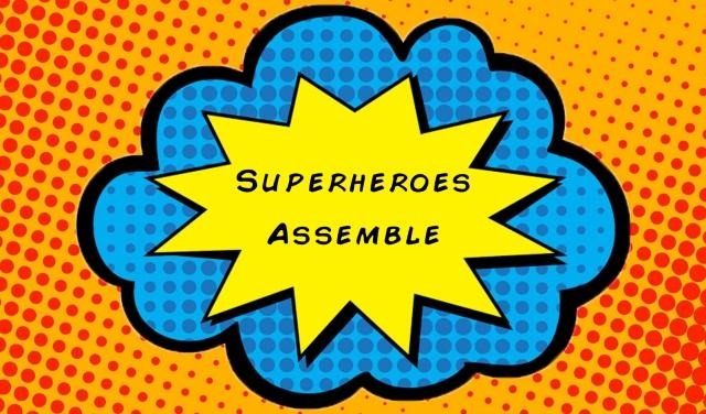Superheroes Assemble