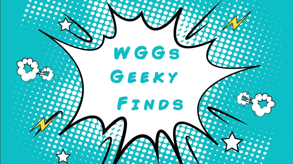 WGGs Geeky Finds